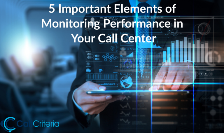5 Important Elements of Monitoring Performance in Your Call Center
