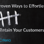 5 Proven Ways to Effortlessly Retain Your Customers