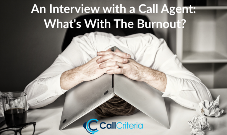 An Interview with a Call Agent: What's With The Burnout