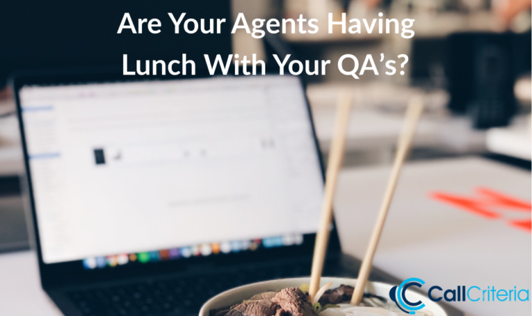 Are Your Agents Having Lunch With Your QA's