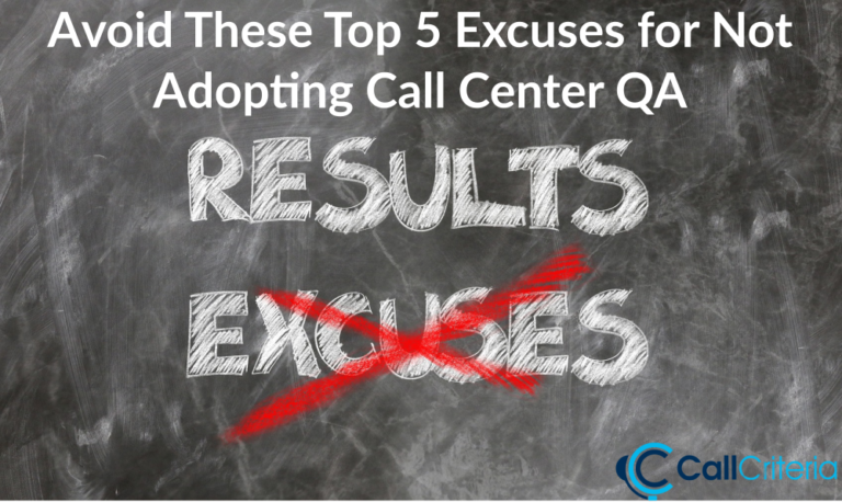 Avoid These Top 5 Excuses for Not Adopting Call Center QA