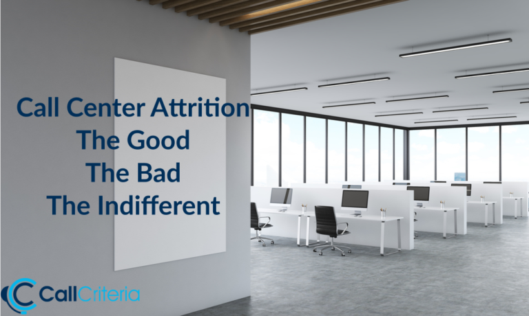 Call Center Attrition - The Good, The Bad, The Indifferent