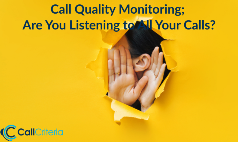 Call Quality Monitoring; Are You Listening to All Your Calls?