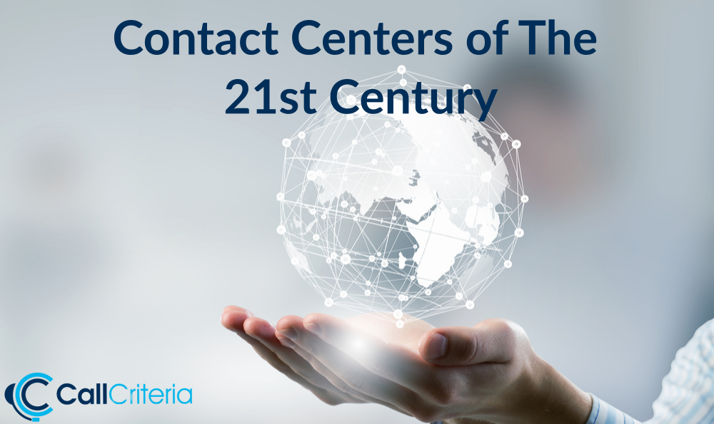 Contact Centers of The 21st Century