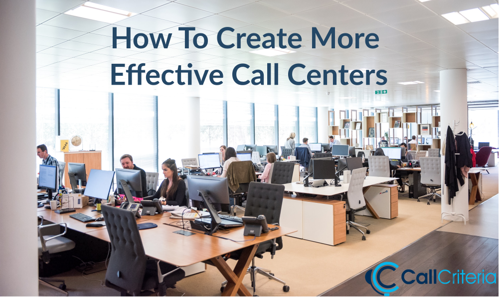 How To Create More Effective Call Centers