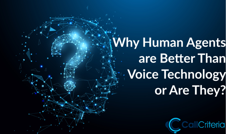 Why Human Agents are Better Than Voice Technology or Are They?