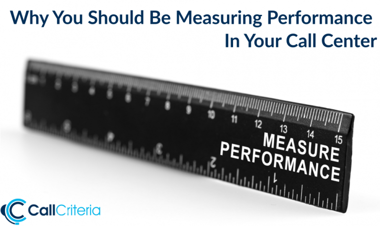 Why You Should Be Measuring Performance In Your Call Center